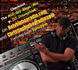 """DJ Intangibles Top 10 Holy Hip Hop from """"The Mustardseed Generation Mix Show"""" Holyhiphopradio.com, Christianhiphopradio.com, 105.5 FM The KING"""